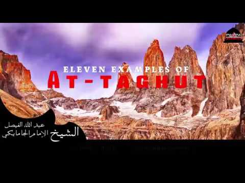 Eleven Examples Of AtTaghut by Sheikh Faisal