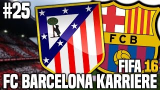 FIFA 16 Karrieremodus #25 - Atletico Madrid! | FIFA 16 Karriere FC Barcelona [S1EP25]