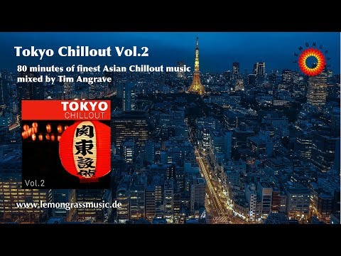 Tokyo Chillout Vol.2 - 80 Minutes Of Finest Asian Chillout Music