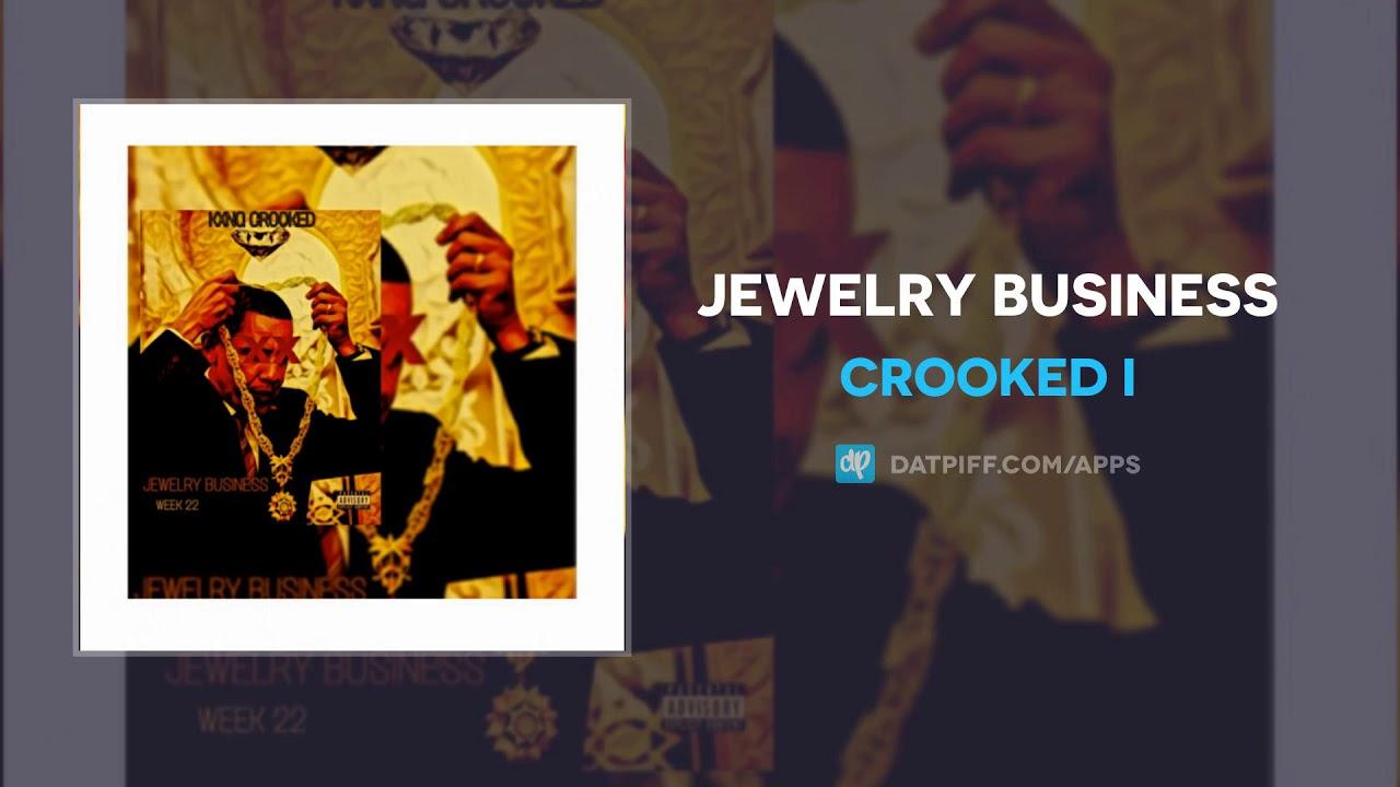 Crooked I — Jewelry Business  (AUDIO)