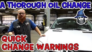 The CAR WIZARD does a thorough oil change and gives warnings for quick change places
