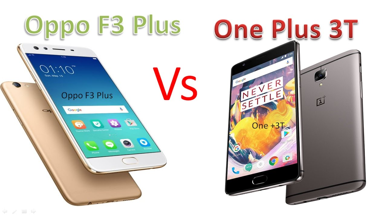 Oppo F3 Plus Vs One Plus 3T: Comparison