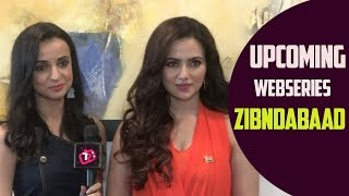 Sanaya Irani & Sana Khan Excited For Their Upcoming Web Series Zindabaad | Exclusive