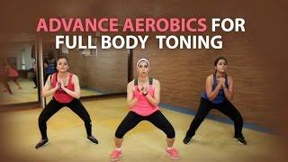 Advance Aerobics for Full Body Toning with Poonam Sharma