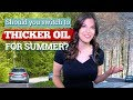 Should You Switch to Thicker Oil for Summer?   Gearhead Diva
