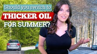 Should You Switch to Thicker Oil for Summer? | Gearhead Diva