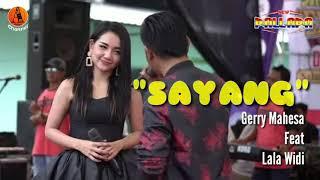 Sayang - Gerry Mahesa Feat Lala Widi - New Pallapa (lirik)