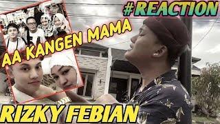 Gambar cover AA KANGEN MAMA - @RIZKYFEBIAN | #REACTION
