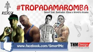Smorf - TROPA DA MAROMBA (part. Sonhador, CLOSE & Império Insano)