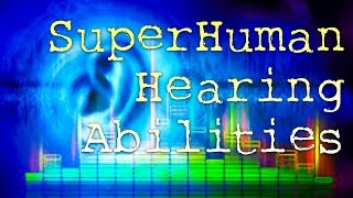 Get SuperHuman Hearing Abilities - Improve Hearing Subliminal Frequencies Binaural Hypnosis