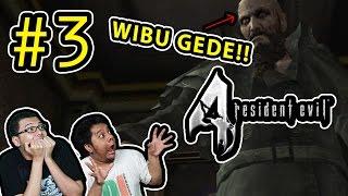 Resident Evil 4 (3) GEDE - GEDE WIBU?!!