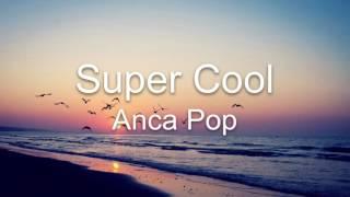 &quotSuper Cool Anca pop&quot Fan Video