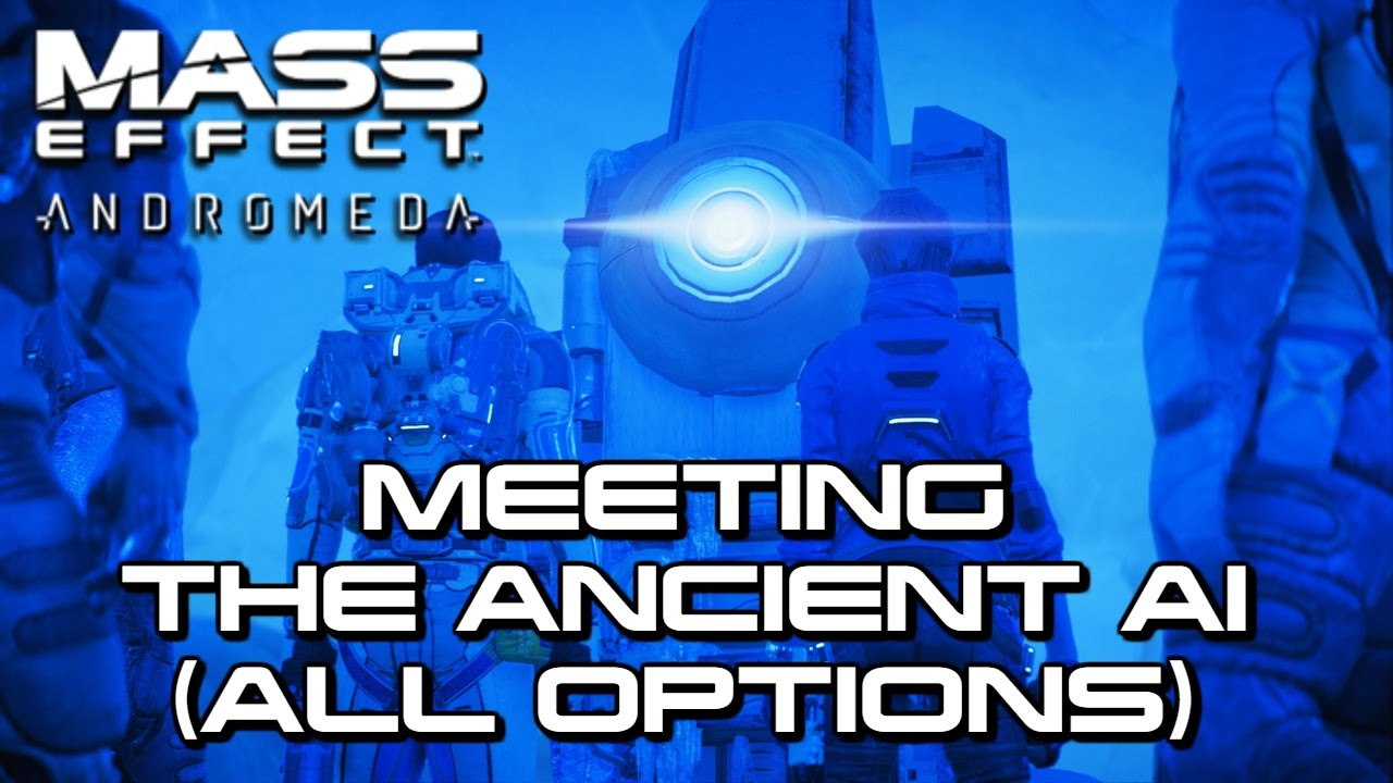 Mass Effect Andromeda Meeting The Ancient Ai All Options Youtube