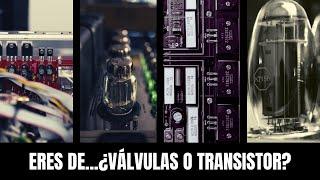 Válvulas VS  transistor
