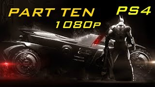 Batman: Arkham Knight [Gameplay Walkthrough Ten] 1080p (Campaign)