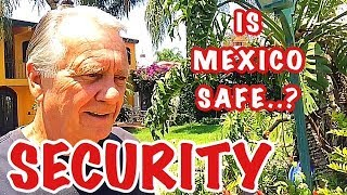 Security in Mexico.  Retired in Mexico.