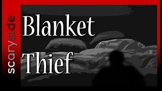 Blanket Thief | scaryside | True Scary Stories