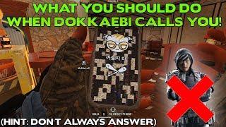 Rainbow Six Siege Tips    What you should do when Dokkaebi calls you.