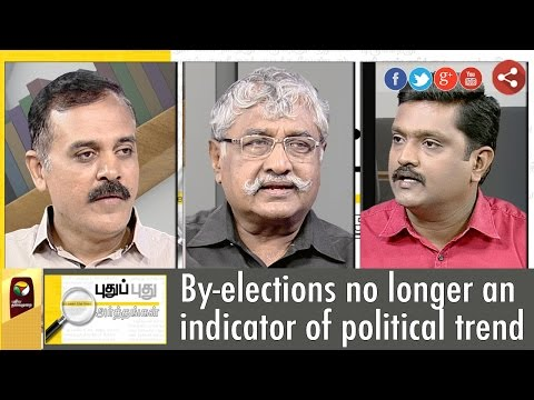 Puthu Puthu Arthangal: By-elections no longer on indicator of Political Trend | 24/10/2016