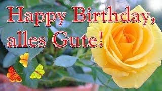 Geburtstagslied, schöne Geburtstagsgrüße, Geburtstagsvideo, Happy Birthday Song, alles Gute wünschen