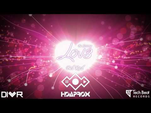 Hoaprox - LOV3 (Be Strong) Ft.Bel Red (Official Audio)