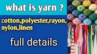 What is yarn? || Deffination of textile yarn : types and classification || video and lesson