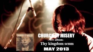 Church of Misery - Thy Kingdom Scum album trailer