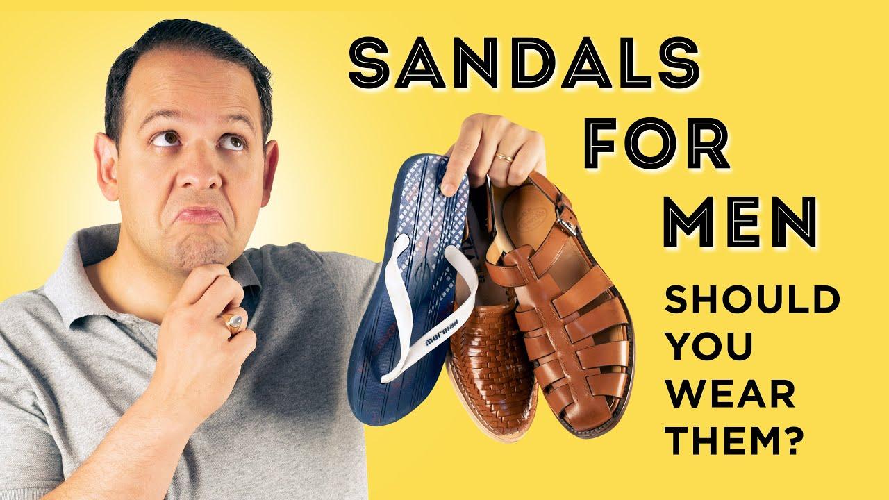 Sandals for Men: Should You Wear Them? Summer Footwear Do's