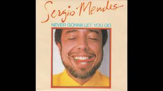 Sergio Mendes - Never Gonna Let You Go (1983) HQ