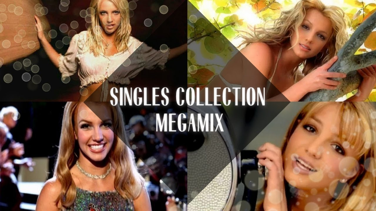Britney Spears: The Singles Collection Megamix [Extended ...
