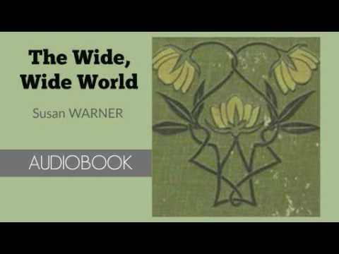 The Wide Wide World By Susan Warner Audiobook Part 13 Youtube
