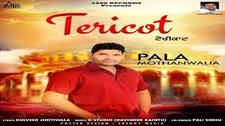 Tericot  | (Full Song) | Pala Mothanwalia | New Punjabi Songs 2019 | Latest Punjabi Songs 2019