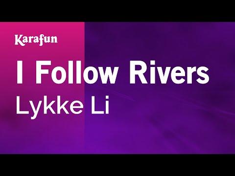 Karaoke I Follow Rivers - Lykke Li *