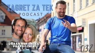 Zagret za tek - podcast 032 - Urban in Jasmina Praprotnik
