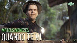 Mateus Menezes - Quando Te Vi (Videoclipe Oficial)