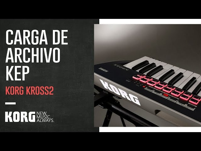 KORG KROSS2 | Carga de archivo KEP