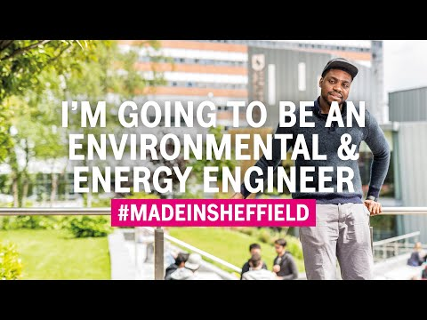 I'm Going to be an Environmental & Energy Engineer | #MadeinSheffield