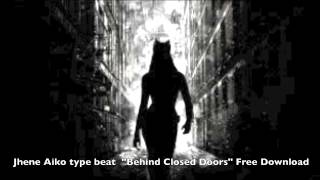 "Jhene Aiko type Beat ""BEHIND CLOSED DOORS"" Free Download"