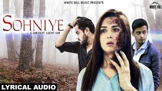 Sohniye (Lyrical Audio) S. Tan | New Punjabi Song 2018 | White Hill Music