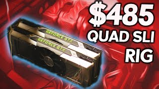 The $485 Quad SLI Gaming PC - Is it Possible...!?