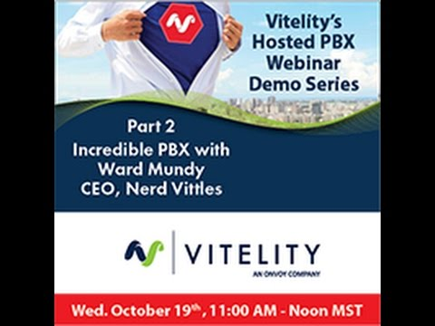 Vitelity Hosted PBX Webinar Demo Part 2 with Incredible PBX &  Ward Mundy