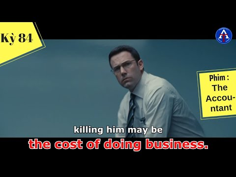[HỌC IDIOM QUA PHIM] - The Cost Of Doing Business (phim The Accountant)