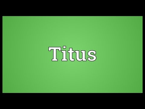 Titus Meaning