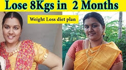 Lose 8 kgs in 2 month Perfect Diet plan for Weight loss