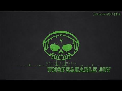 Unspeakable Joy by Johannes Bornlöf - [Build Music]