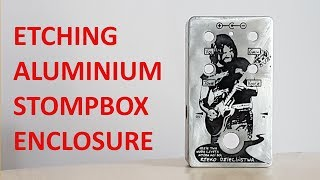 Etching aluminum surface at home in 9 steps- stompbox enclosure - full tutorial  [napisy PL]