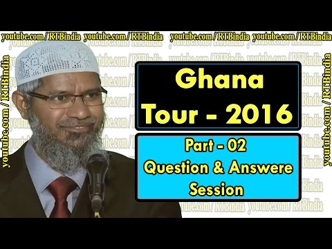 Ghana Tour   2016  Part  2  Full Question & Answer Session By Dr Zakir Naik ┇RTBINDIA┇