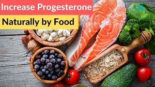 How to Increase Progesterone Naturally by Food and Herbs?   Healthyfoods4life