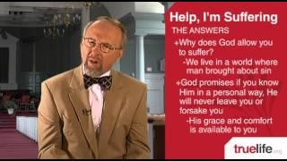 Help, I'm Suffering | TRUELIFE