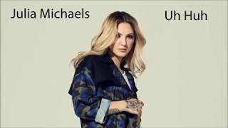 Baixar Julia Michaels - Uh Huh (Lyrics)